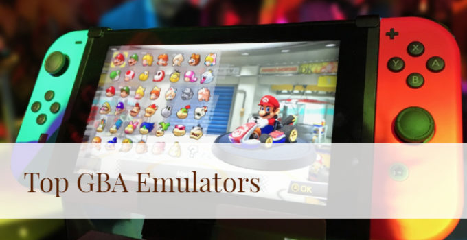Prefer The Best GBA Emulator To Get Ultimate Gaming Experience